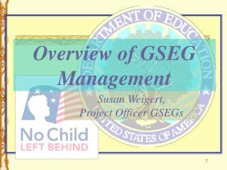 Susan Weigert,  Project Officer GSEGs