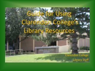 Guide for Using  Clarendon College's  Library Resources