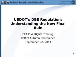 USDOT s DBE Regulation: Understanding the New Final Rule