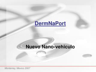 DermNaPort    Nuevo Nano-vehiculo