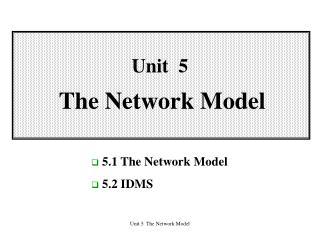 Unit  5 The Network Model