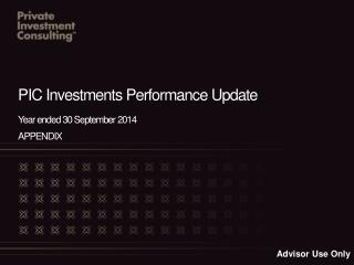 PIC Investments Performance Update Year ended 30 September 2014 APPENDIX