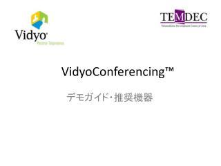 VidyoConferencing�