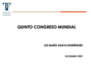 QUINTO CONGRESO MUNDIAL    LUZ MAR A ANAYA DOM NGUEZ         DICIEMBRE 2009
