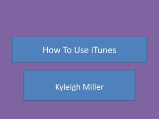 How To Use iTunes