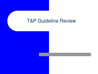 T&P Guideline Review