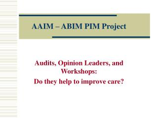 AAIM � ABIM PIM Project