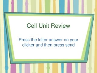 Cell Unit Review