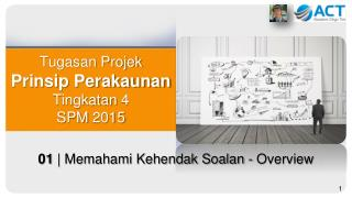Tugasan Projek  Prinsip Perakaunan Tingkatan 4  SPM 2015