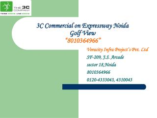 3c launch new commercial sector 98 noida 8010364966