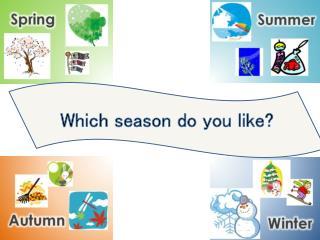Which season do you like?