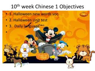 10 th  week Chinese 1 Objectives