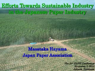 Efforts Towards Sustainable Industry in the Japanese Paper Industry