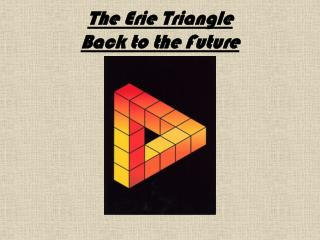 The Erie Triangle  Back to the Future