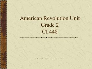 American Revolution Unit Grade 2 CI 448