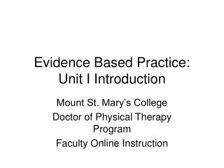 Evidence Based Practice:   Unit I Introduction