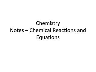 Chemistry Notes – Chemical Reactions and Equations