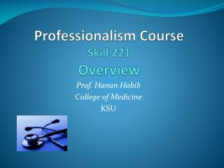 Professionalism Course Skill 221  Overview