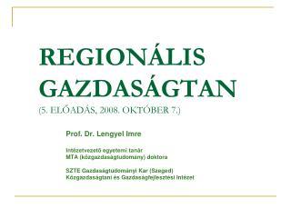 REGION LIS GAZDAS GTAN 5. ELOAD S, 2008. OKT BER 7.