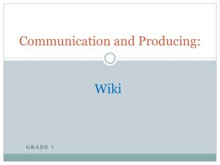 Communication and Producing: