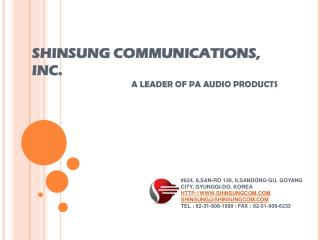 SHINSUNG COMMUNICATIONS, INC. A LEADER OF PA AUDIO PRODUCTS