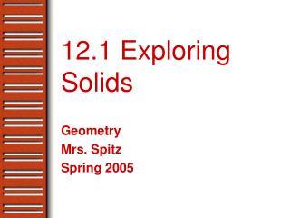 12.1 Exploring Solids