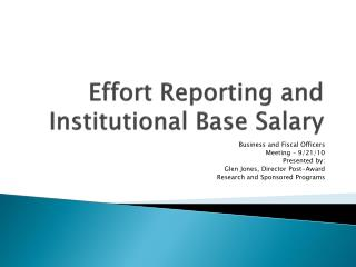 Effort Reporting and  Institutional Base Salary