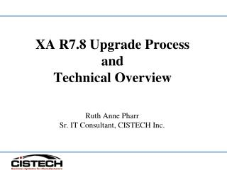 XA R7.8 Upgrade Process  and  Technical Overview