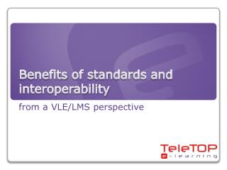 Benefits of standards and interoperability