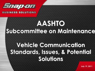 AASHTO Subcommittee on Maintenance  Vehicle Communication Standards, Issues,  Potential Solutions