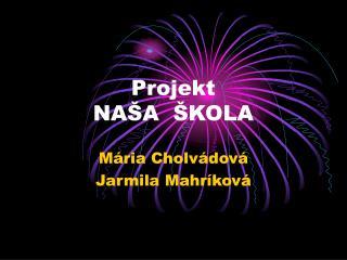 Projekt NAŠA  ŠKOLA