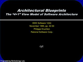 "Architectural Blueprints The ""4+1"" View Model of Software Architecture"