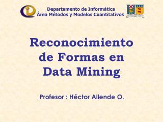 Reconocimiento de Formas en        Data Mining