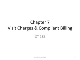 Chapter 7 Visit Charges  Compliant Billing