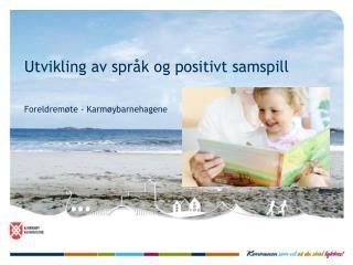 Utvikling av språk og positivt samspill