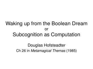 Waking up from the Boolean Dream or Subcognition as Computation
