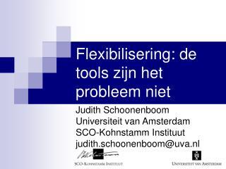Flexibilisering: de tools zijn het probleem niet