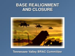 BASE REALIGNMENT AND CLOSURE