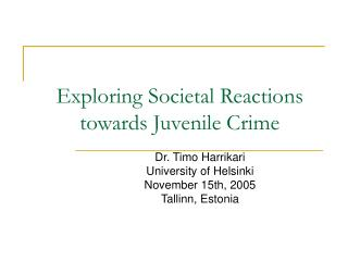 Exploring Societal Reactions towards Juvenile Crime