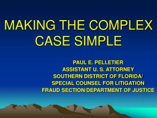 MAKING THE COMPLEX CASE SIMPLE
