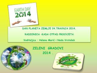 ZELENI  GRADOVI 2014 .