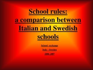 School rules: a comparison between Italian and Swedish schools