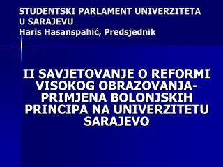 STUDENTSKI PARLAMENT UNIVERZITETA U SARAJEVU Haris Hasanspahić, Predsjednik