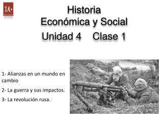 Historia  Económica y Social Unidad  4     Clase  1