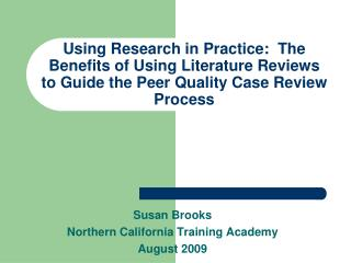 Using Research in Practice:  The Benefits of Using Literature Reviews to Guide the Peer Quality Case Review Process
