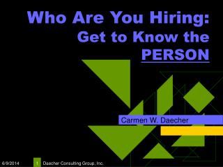 Who Are You Hiring: Get to Know the  PERSON