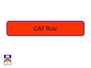 CAT Rulz