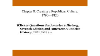 Chapter 8: Creating a Republican Culture, 1790—1820