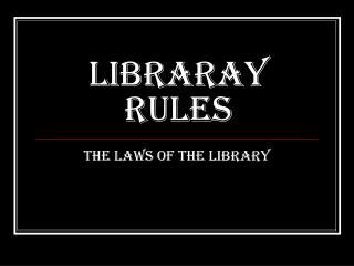 LIBRARAY RULES
