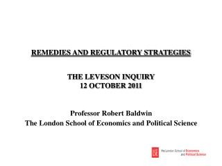 REMEDIES AND REGULATORY STRATEGIES THE LEVESON INQUIRY 12 OCTOBER 2011